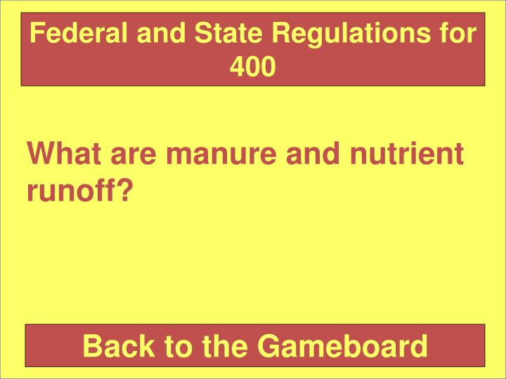 Federal and State Regulations for 400