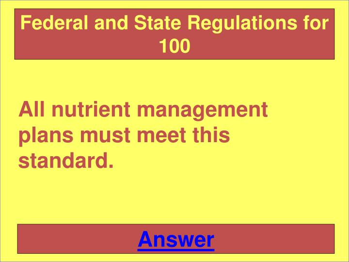 Federal and State Regulations for 100