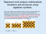 represent and analyze mathematical situations and structures using algebraic symbols