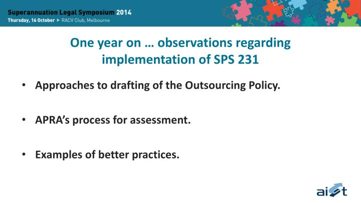 One year on observations regarding implementation of sps 231