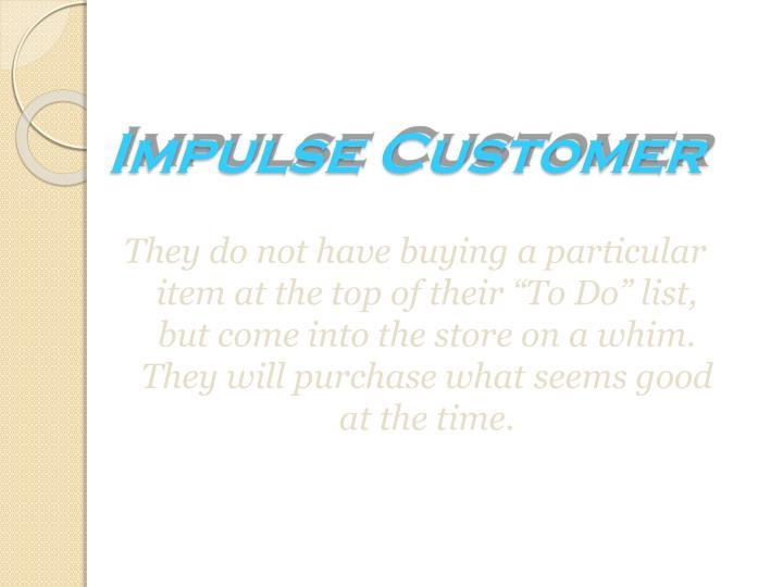 Impulse Customer
