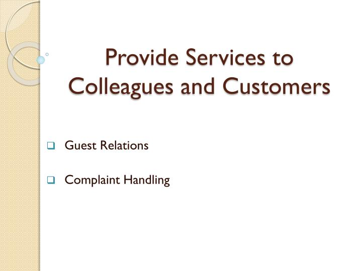 Provide Services to Colleagues and Customers