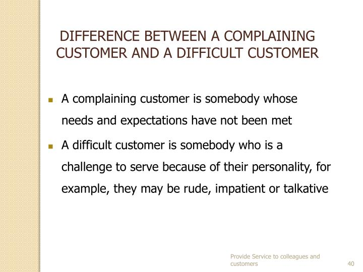 DIFFERENCE BETWEEN A COMPLAINING CUSTOMER AND A DIFFICULT CUSTOMER