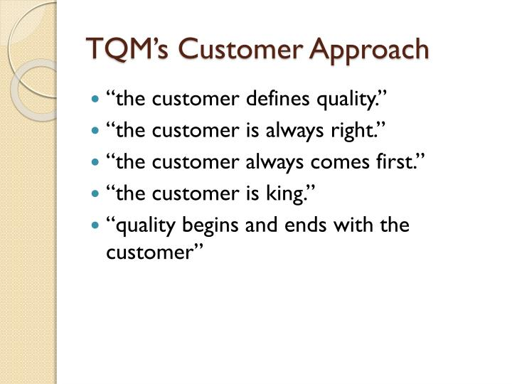 Tqm s customer approach