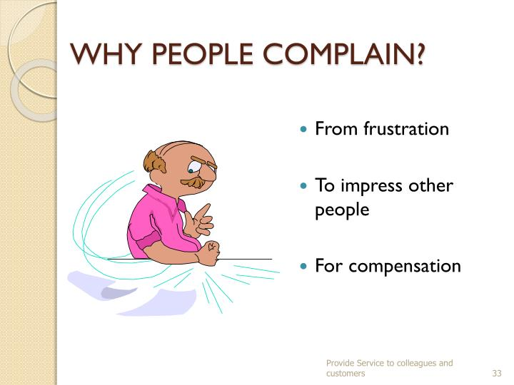 WHY PEOPLE COMPLAIN?