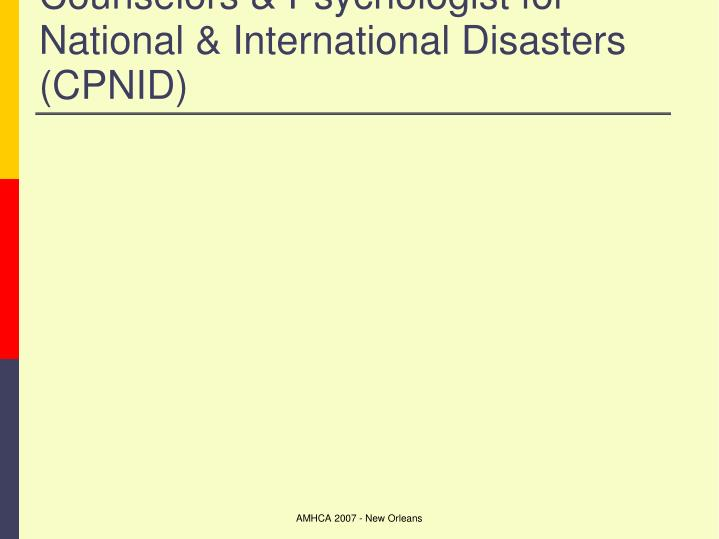 Counselors & Psychologist for National & International Disasters (CPNID)