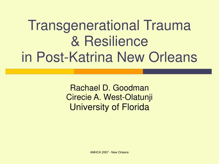 Transgenerational trauma resilience in post katrina new orleans