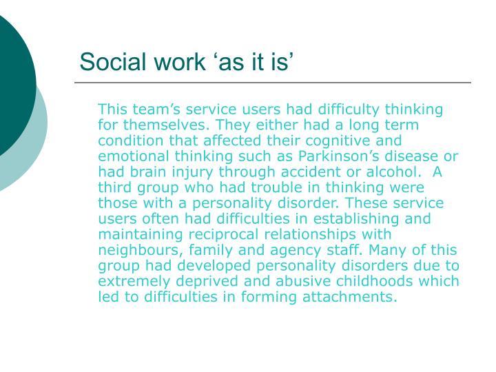 Social work 'as it is'