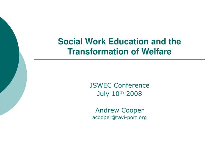 Social work education and the transformation of welfare