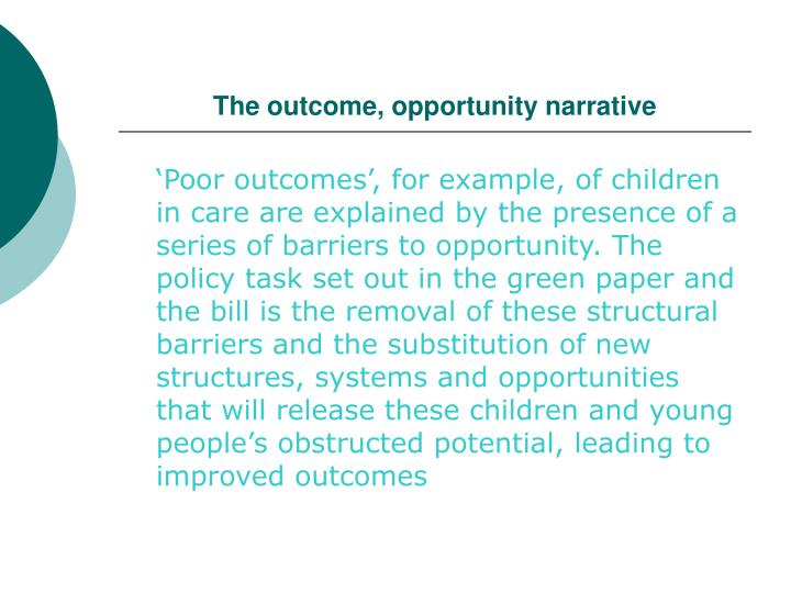 The outcome, opportunity narrative