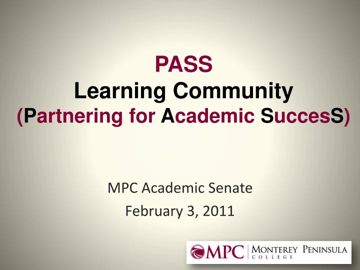 pass learning community p artnering for a cademic s ucces s n.