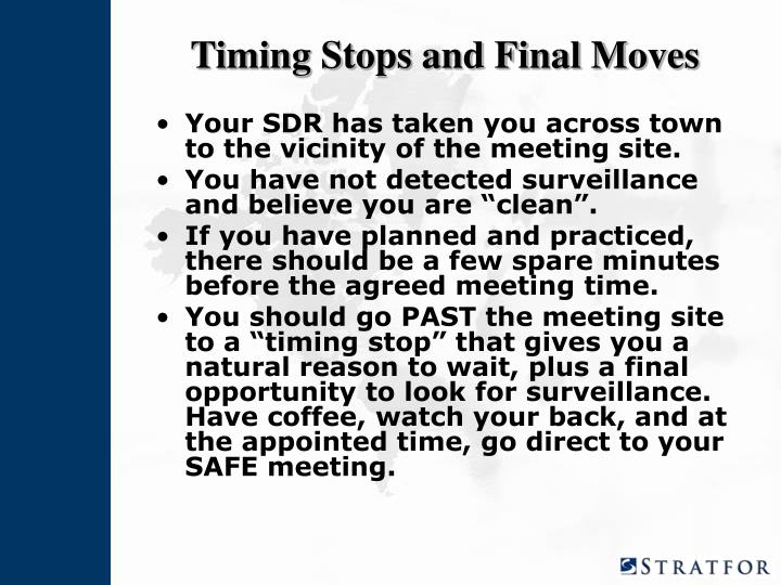 Timing Stops and Final Moves