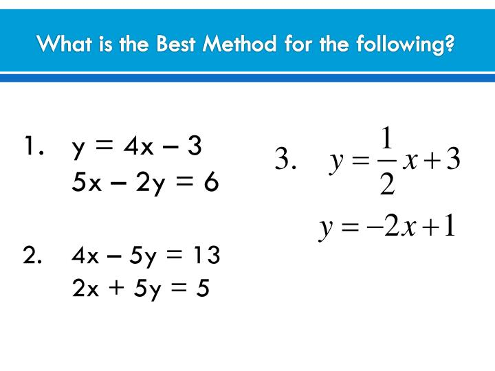 What is the Best Method for the following?