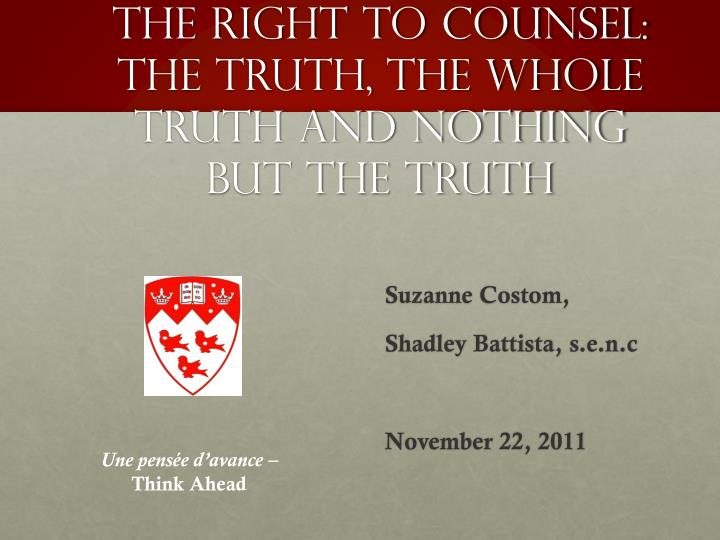 the right to counsel the truth the whole truth and nothing but the truth n.