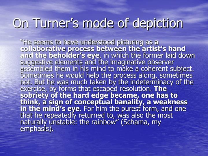 On Turner's mode of depiction