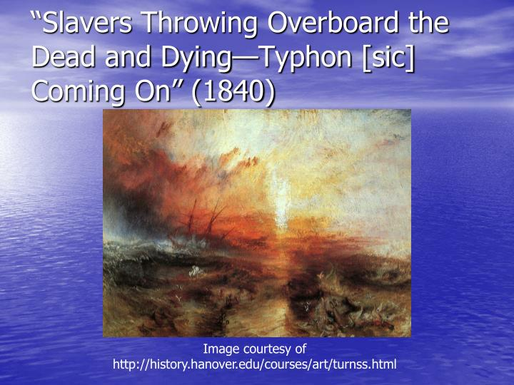 """""""Slavers Throwing Overboard the Dead and Dying—Typhon [sic] Coming On"""" (1840)"""