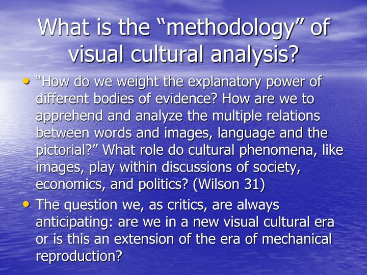 """What is the """"methodology"""" of visual cultural analysis?"""