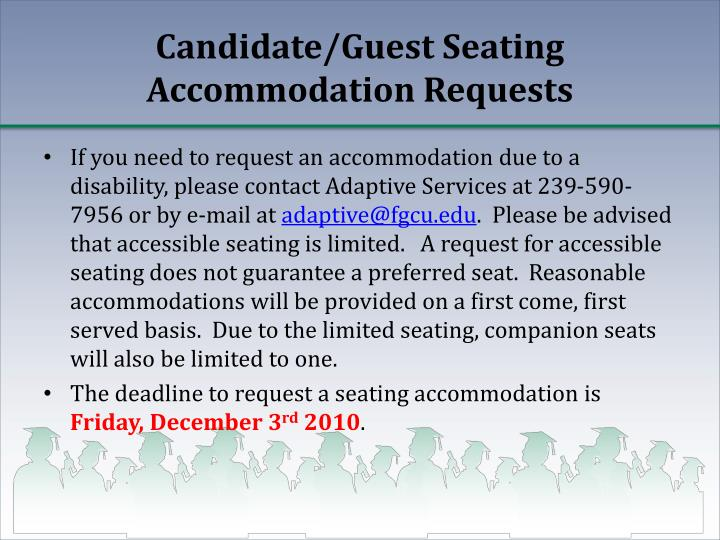 Candidate guest seating accommodation requests