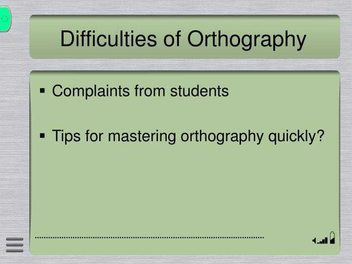 Difficulties of Orthography