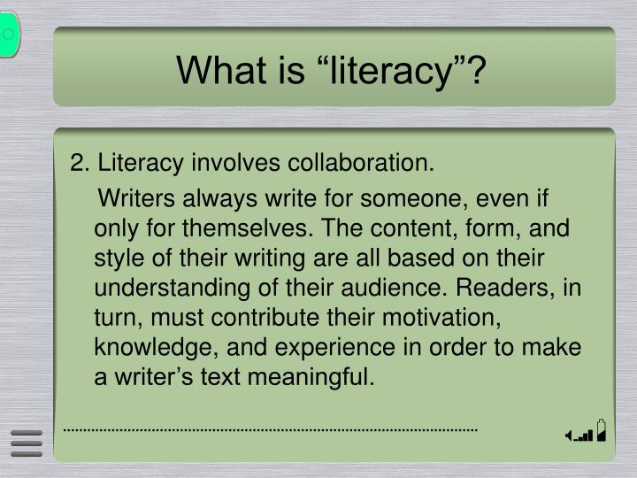 """What is """"literacy""""?"""