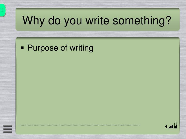 Why do you write something