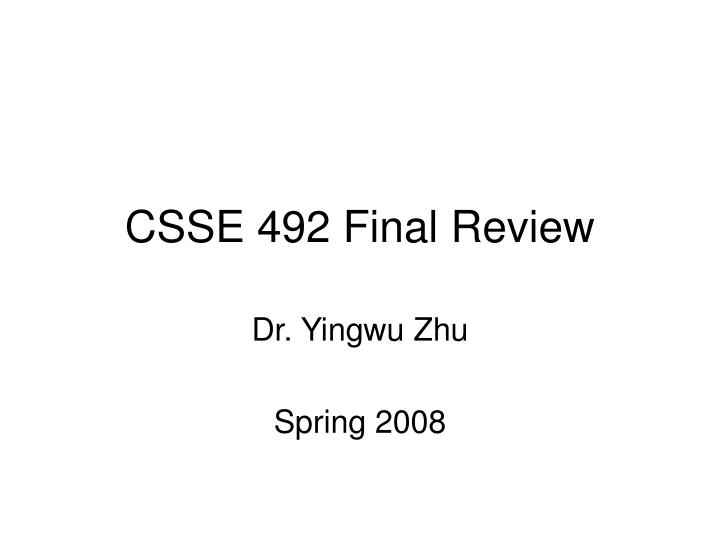 csse 492 final review n.