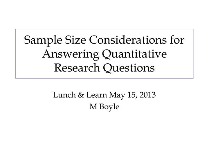Sample size considerations for answering quantitative research questions