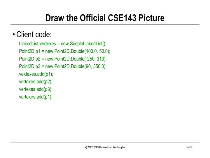Draw the Official CSE143 Picture
