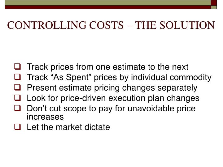 CONTROLLING COSTS – THE SOLUTION