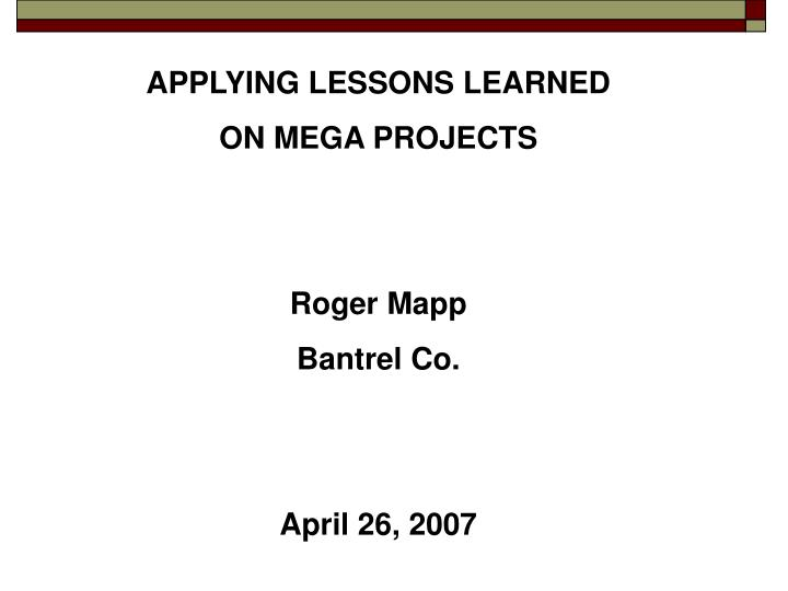 APPLYING LESSONS LEARNED