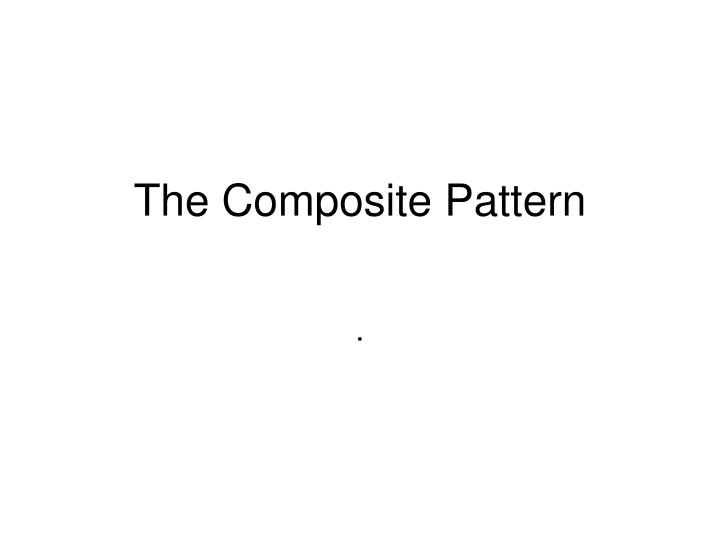 the composite pattern n.