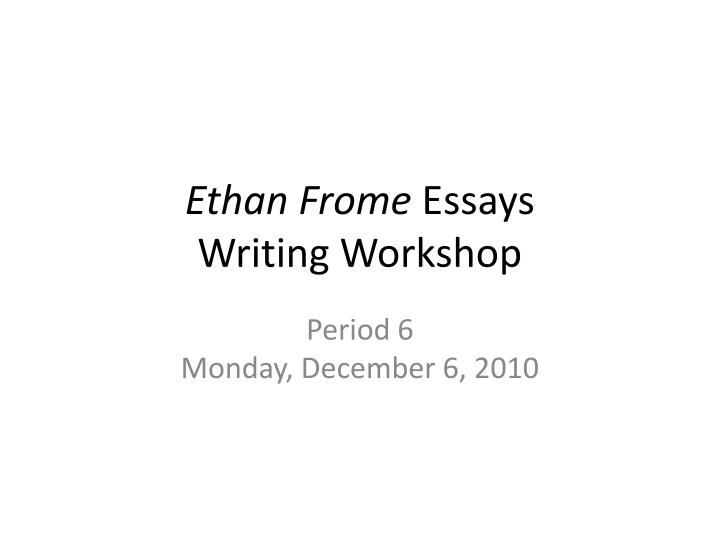 ethan frome essays on setting Get access to ethan frome essay on setting essays only from anti essays listed results 1 - 30 get studying today and get the grades you want only at.