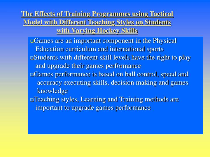 The Effects of Training Programmes using Tactical Model with Different Teaching Styles on Students w...