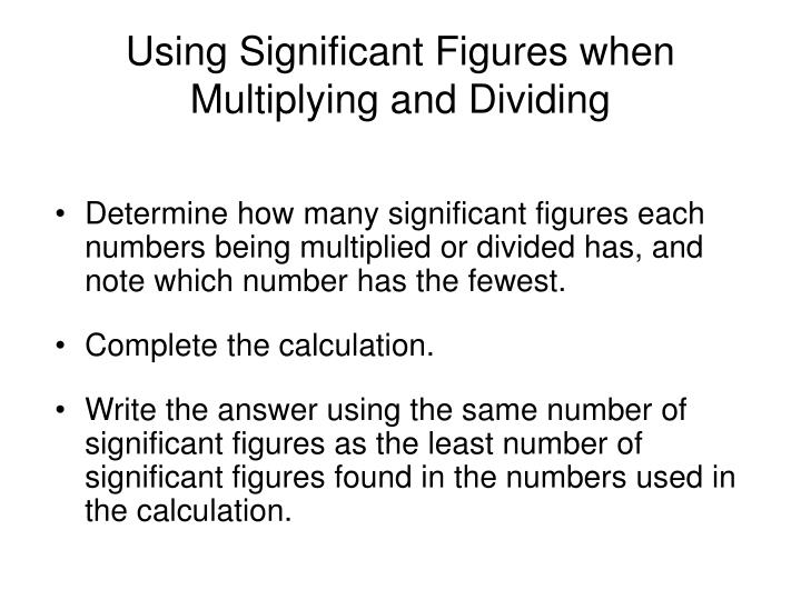 Using Significant Figures when Multiplying and Dividing