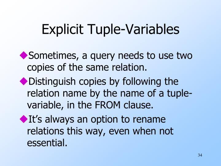 Explicit Tuple-Variables
