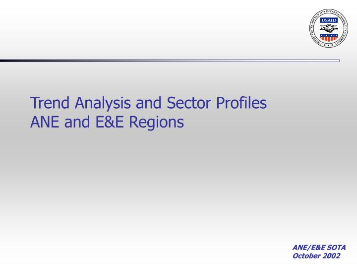 Trend analysis and sector profiles ane and e e regions