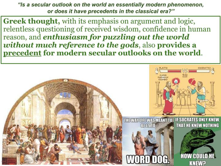 """Is a secular outlook on the world an essentially modern phenomenon,"