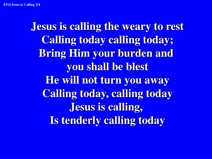 Jesus is calling the weary to rest