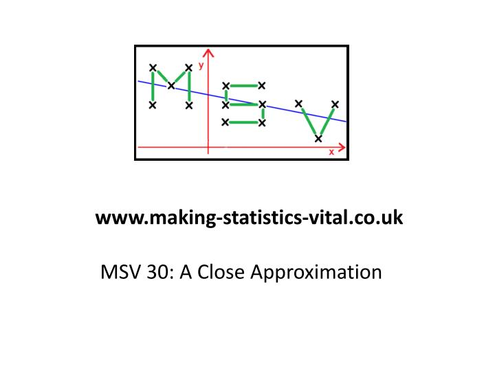 msv 30 a close approximation n.