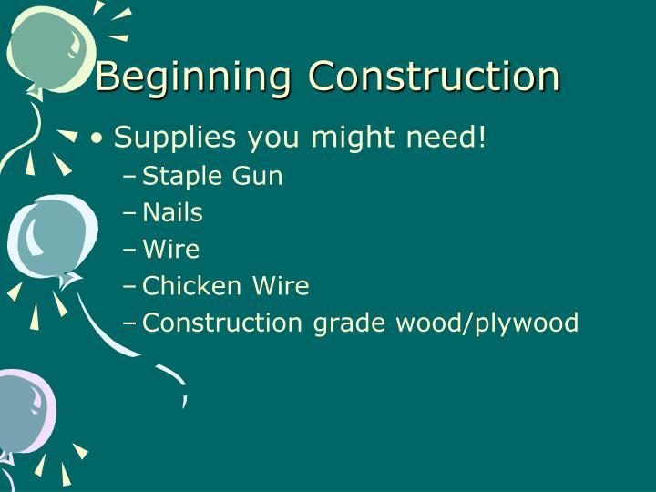 Beginning Construction