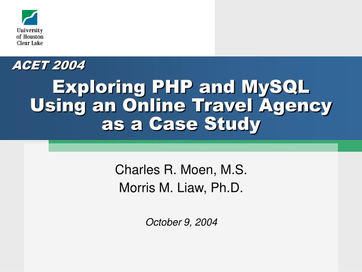 exploring php and mysql using an online travel agency as a case study n.