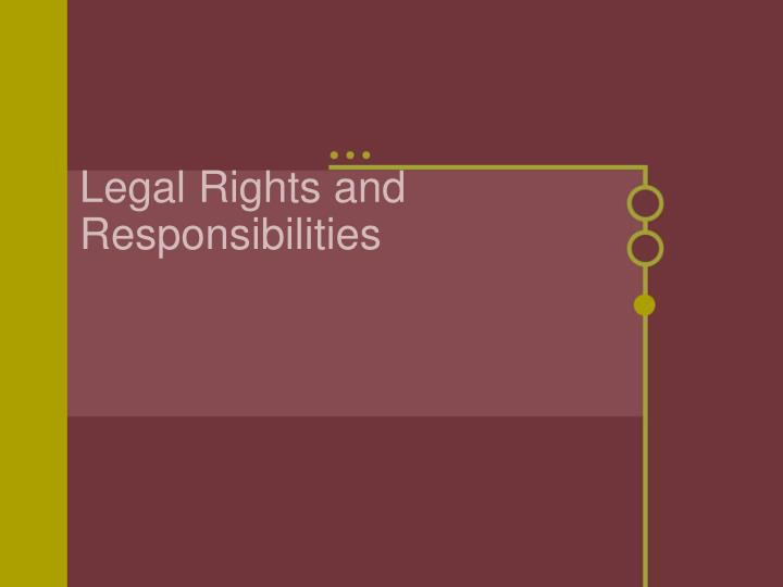 legal rights and responsibilities n.