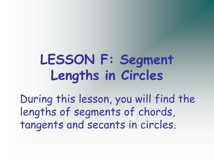 Lesson f segment lengths in circles