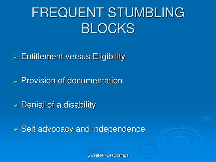 FREQUENT STUMBLING BLOCKS