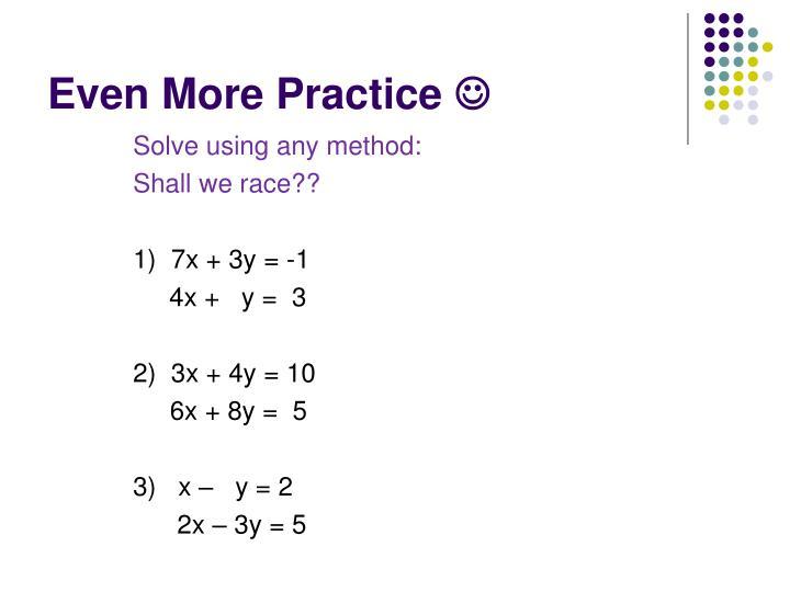 Even More Practice
