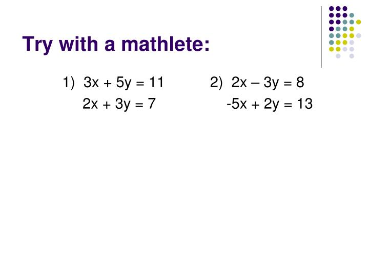 Try with a mathlete: