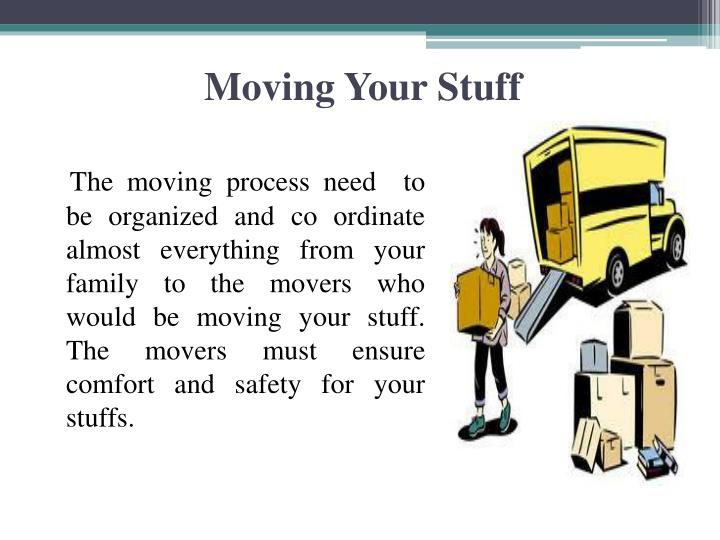 The moving process need
