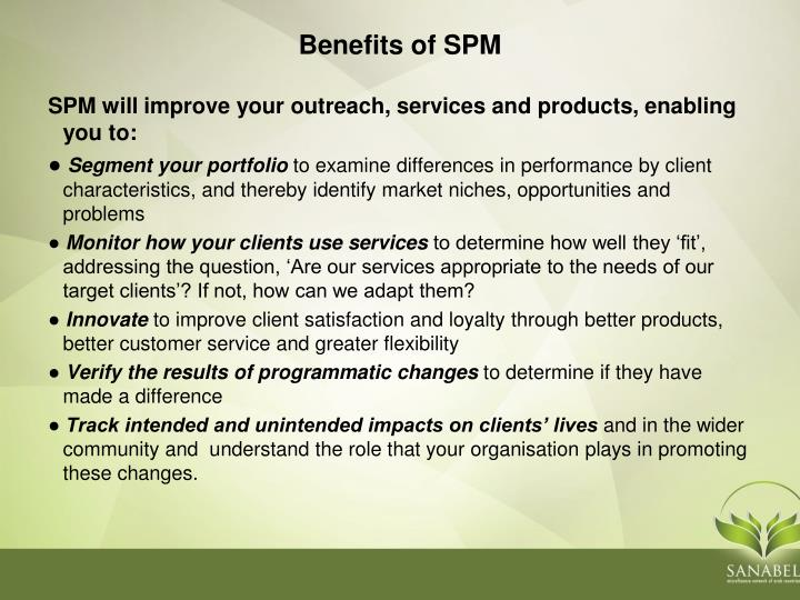 SPM will improve your outreach, services and products, enabling you to: