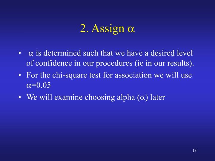 2. Assign