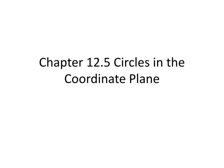 Chapter 12 5 circles in the coordinate plane